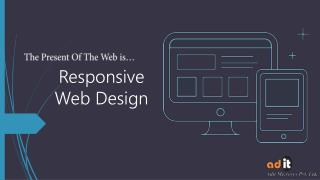 Responsive Web Design Has Become One Of The Hottest Trend