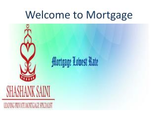 Mortgage Lowest Rate Mortgage Broker - Brampton, Mississauga, Niagara