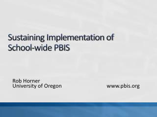 Sustaining Implementation of  School-wide PBIS