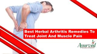 Best Herbal Arthritis Remedies To Treat Joint And Muscle Pain