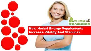 How Herbal Energy Supplements Increase Vitality And Stamina?