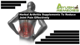 Herbal Arthritis Supplements To Reduce Joint Pain Effectively