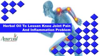 Herbal Oil To Lessen Knee Joint Pain And Inflammation Problem
