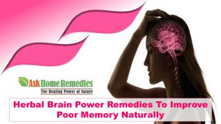 Herbal Brain Power Remedies To Improve Poor Memory Naturally