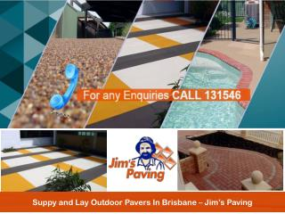 Suppy and Lay Outdoor Pavers In Brisbane � Jim�s Paving