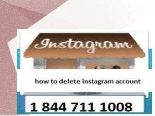 1 844 711 1008 how to delete instagram account