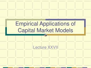 Empirical Applications of Capital Market Models