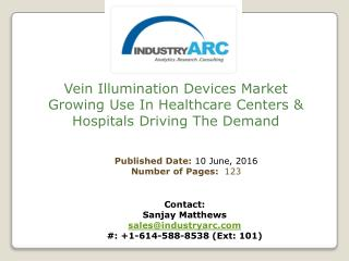 Vein Illumination Devices Market: rise in production of accuvein devices for healthcare use | IndustryARC