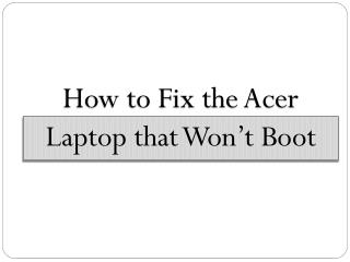 How to Fix the Acer Laptop that Won't Boot
