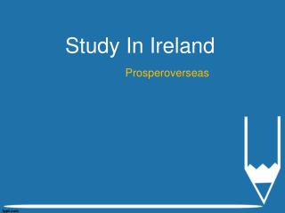 Study in Ireland, Study Abroad Ireland, Study Abroad Consultants for Ireland, Ireland Education Consultants in Hyderabad