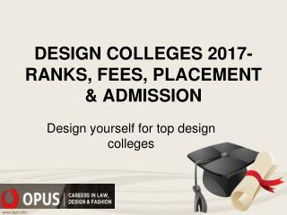 Opusway- Design Colleges 2017- Ranks, Fees, Placement & Admission