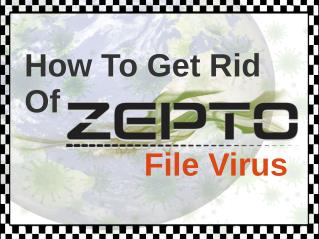 How To Get Rid Of Zepto File Virus