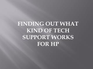 Finding out What Kind of Tech Support Works for your HP Laptop