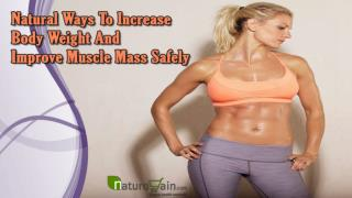 Natural Ways To Increase Body Weight And Improve Muscle Mass Safely
