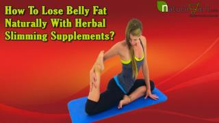 How To Lose Belly Fat Naturally With Herbal Slimming Supplements?