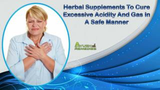 Herbal Supplements To Cure Excessive Acidity And Gas In A Safe Manner