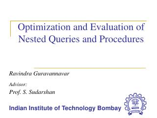 Optimization and Evaluation of  Nested Queries and Procedures