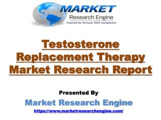 Testosterone Replacement Therapy Market Analysis by 2022
