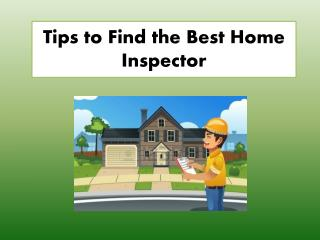 Tips to Find the Best Home Inspector