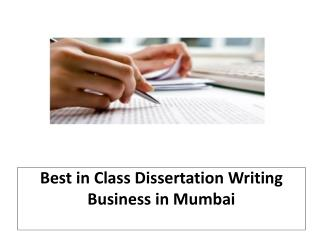 Best in Class Dissertation Writing Business in Mumbai