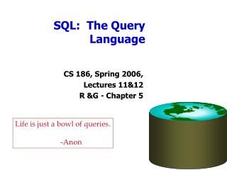 SQL:  The Query Language