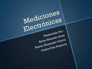MEDICIONES ELECTRÓNICAS