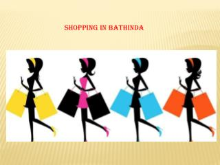 Shopping services in Bathinda