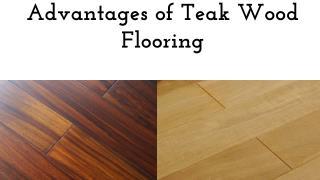 Advantages of Teak Wood Flooring