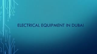 Electrical Equipment Manufacturers in Dubai
