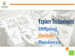 Vxplore Technologies Helping Online Business - Vxplore Technologies