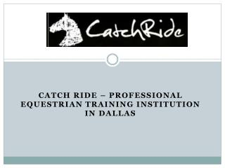 CatchRide – Professional equestrian Training institution in Dallas