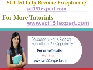 SCI 151 help Become Exceptional / sci151expert.com