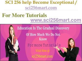 SCI 256 help Become Exceptional   / sci256mart.com
