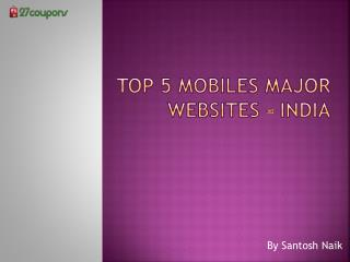 Top 5 Mobiles websites