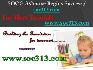 SOC 313 Course Begins Success / soc313dotcom