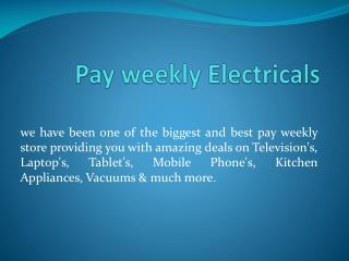 Pay weekly| pay weekly store | pay weekly electricals