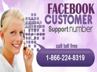 Facebook Support Phone Number 1-866-224-8319 gets a quick solution that too toll-free