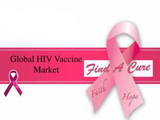 Global HIV Vaccine Market