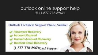 Use@ (1-877-778-8969) for outlook online support help