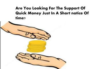 Same Day Cash Loans- Are Made To Arrange Quick Money For You Just In A Short Time