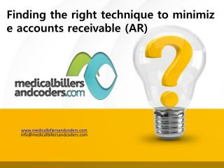 Finding the right technique to minimize accounts receivable (AR)