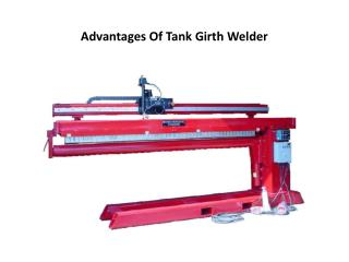 Advantages Of Tank Girth Welder