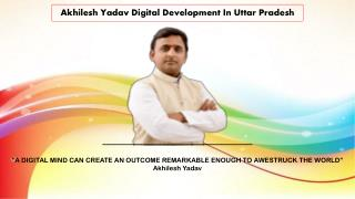 Akhilesh Yadav Digital Development In Uttar Pradesh
