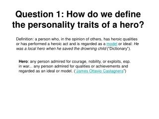Question 1: How do we define the personality traits of a hero