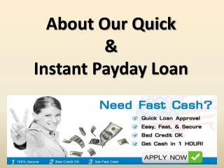 About Our Quick & Instant Payday Loan.pptx