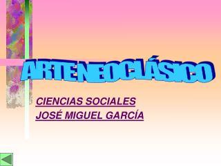 CIENCIAS SOCIALES JOS  MIGUEL GARC A