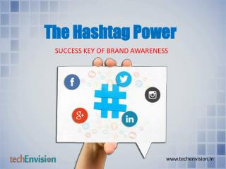 The power of Hashtag - Key success of brand awareness