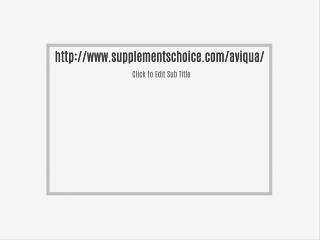http://www.supplementschoice.com/aviqua/