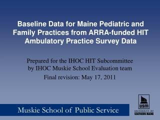 Prepared for the IHOC HIT Subcommittee by IHOC Muskie School Evaluation team Final revision: May 17, 2011