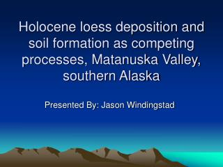 Holocene loess deposition and soil formation as competing processes, Matanuska Valley, southern Alaska